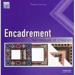 Thumbnail image for Guide Encadrement – technique et créations par Robert Cunning chez Eyrolles